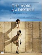 The Work of a Disciple (Walking With God)