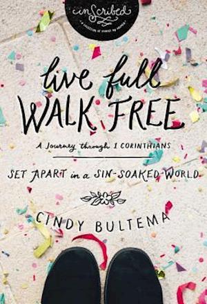 Bog, paperback Live Full Walk Free af Cindy Bultema