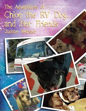 The Adventures of Chloe the RV Dog and Her Friends