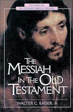 The Messiah in the Old Testament af Walter C. Kaiser