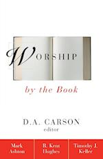 Worship by the Book af R. Kent Hughes, Mark Ashton, Timothy Keller