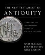 The New Testament in Antiquity af Lynn H Cohick, Gary M Burge, Gene L Green