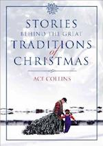 Stories Behind the Great Traditions of Christmas af Ace Collins