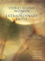 Stories Behind Women of Extraordinary Faith af Ace Collins