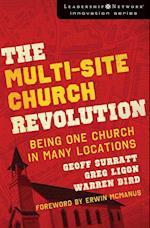 The Multi-Site Church Revolution: Being One Church in Many Locations af Warren Bird, Greg Ligon, Geoff Surratt