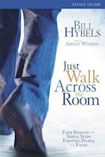 Just Walk Across the Room Participant's Guide (Zondervangroupware Small Group Edition, nr. 42)