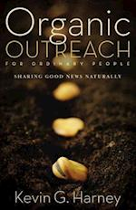 Organic Outreach for Ordinary People af Kevin G. Harney