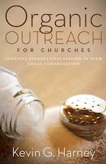 Organic Outreach for Churches af Kevin G. Harney