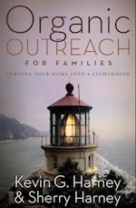 Organic Outreach for Families af Sherry Harney, Kevin G. Harney