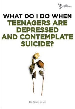 Bog, paperback What Do I Do When Teenagers are Depressed and Contemplate Suicide? af Steven Gerali