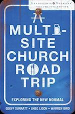 A Multi-Site Church Roadtrip: Exploring the New Normal af Greg Ligon, Geoff Surratt, Warren Bird