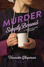 Murder Simply Brewed af Vannetta Chapman