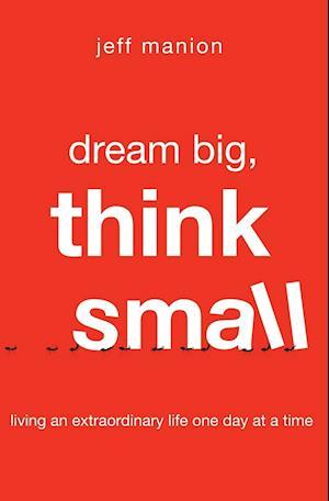 Bog, paperback Dream Big, Think Small af Jeff Manion