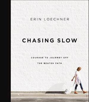 Bog, hardback Chasing Slow af Erin Loechner