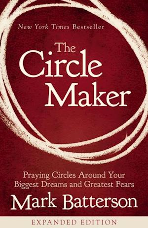 Circle Maker af Mark Batterson