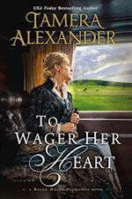 To Wager Her Heart (Belle Meade Plantation)