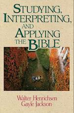 Studying, Interpreting, and Applying the Bible af Gayle Jackson, Walter A. Henrichsen