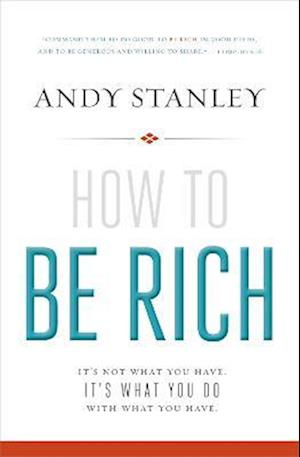 Bog, paperback How to Be Rich af Andy Stanley