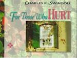 For Those Who Hurt af Charles R. Swindoll Dr