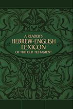 A Reader's Hebrew-English Lexicon of the Old Testament (Zondervan Hebrew Reference)