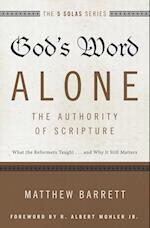 God's Word Alone - The Authority of Scripture (The Five Solas Series)