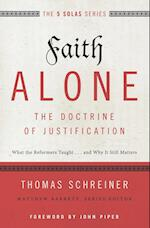 Faith Alone---The Doctrine of Justification (The Five Solas Series)