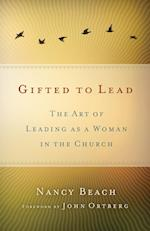 Gifted to Lead af Nancy Beach