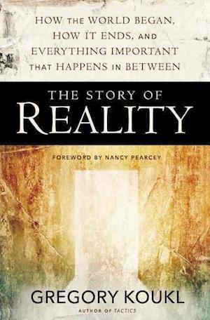 Bog, paperback The Story of Reality af Gregory Koukl