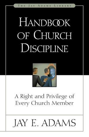 Handbook of Church Discipline af Jay E. Adams