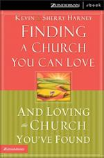 Finding a Church You Can Love and Loving the Church You've Found af Sherry Harney, Kevin G. Harney