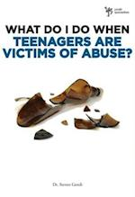 What Do I Do When Teenagers are Victims of Abuse? af Steven Gerali