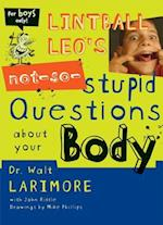 Lintball Leo's Not-So-Stupid Questions About Your Body af Walter L Larimore, Mike Phillips, John Riddle