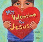My Valentine for Jesus af Buket Erdogan, Laurie Lazzaro Knowlton