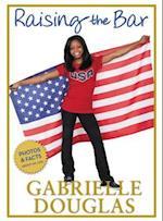 Raising the Bar af Gabby Douglas