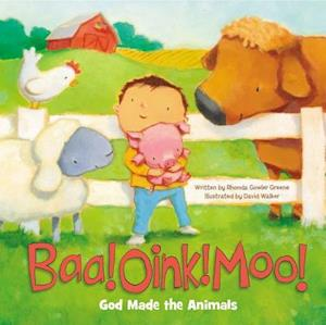 Bog, hardback Baa! Oink! Moo! God Made the Animals af Rhonda Gowler Greene