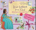Love Letters From God: Bible Stories For A Girl's Heart (Love Letters from God)