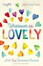 Whatever Is Lovely (Faithgirlz!)