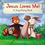 Jesus Loves Me (A Sing Along Book)
