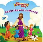 Jesus Loves the World (The Beginner's Bible)