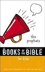 NIrV, The Books of the Bible for Kids: The Prophets, Softcover (The Books of the Bible)