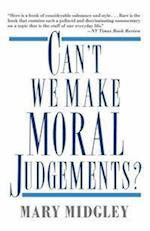 Can't We Make Moral Judgements?