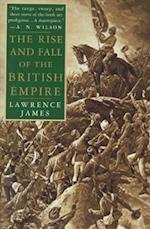 The Rise and Fall of the British Empire af Lawrence James