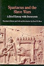 Spartcus and the Slave Wars (The Bedford Series in History and Culture)