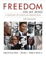 Freedom on My Mind af Waldo E. Martin Jr., Mia Bay, Deborah Gray White