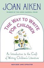 The Way to Write for Children af Joan Aiken