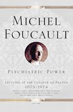 Psychiatric Power (Lectures at the College De France)