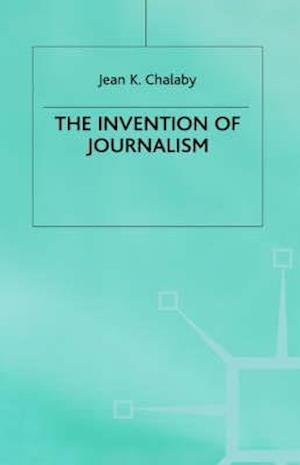 The Invention of Journalism