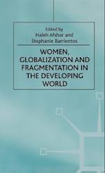 Women, Globalization and Fragmentation in the Developing World (Women's Studies at York Series)