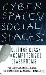 Cyber Spaces/Social Spaces af Michele Knobel, J. Marshall Mangan, Ivor F. Goodson