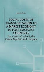 Social Costs of Transformation to a Market Economy in Post-Socialist Countries